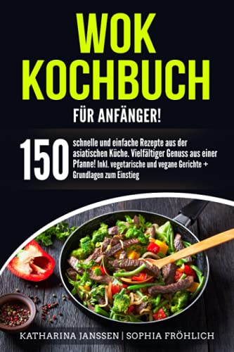 Wok Kochbuch F R Anf Nger 150 Schnelle